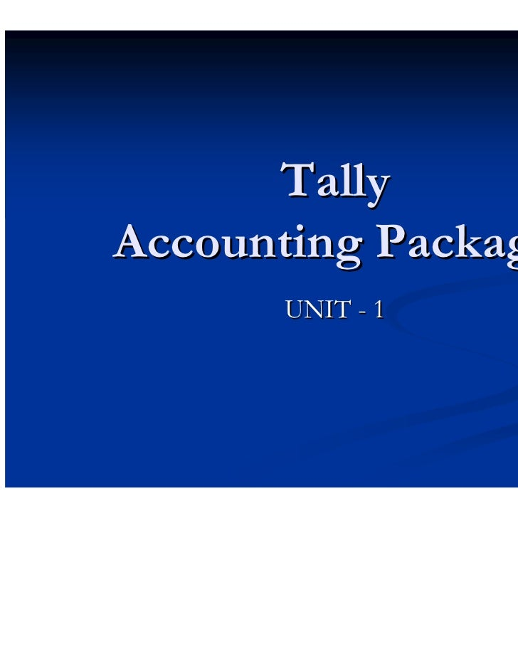 TallyAccounting Package      UNIT - 1