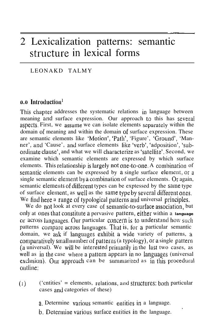 ---2 Lexicalization patterns: semantic  structure in lexical forms      LEONAKD TALMYThis chapter addresses the systematic...