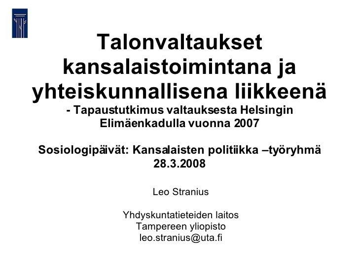 Talonvaltaukset kansalaistoimintana ja yhteiskunnallisena liikkeenä - Tapaustutkimus valtauksesta Helsingin Elimäenkadulla...