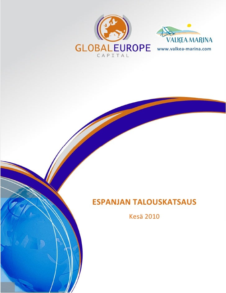 www.valkea-marina.com     ESPANJAN TALOUSKATSAUS        Kesä 2010
