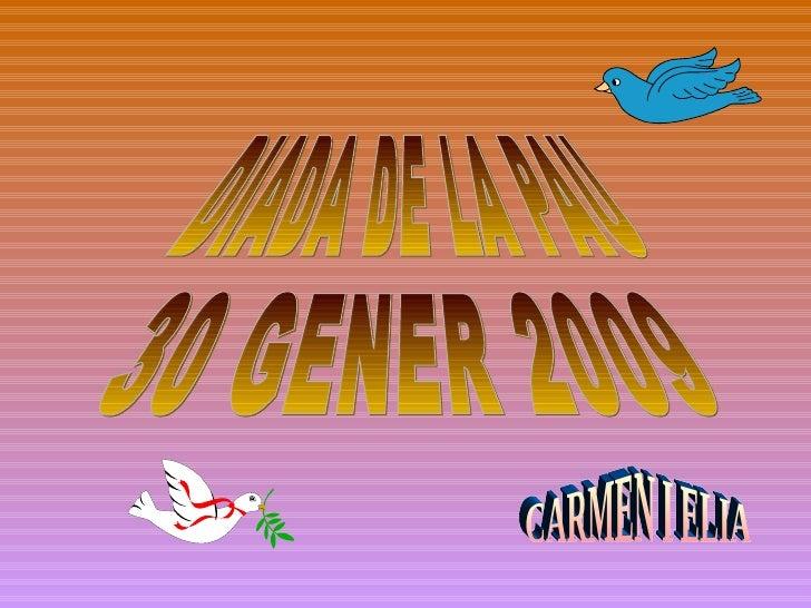 DIADA DE LA PAU 30 GENER 2009 CARMEN I ELIA