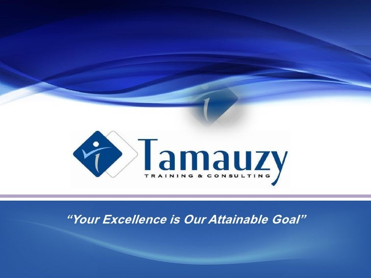 """Your Excellence is Our Attainable Goal"""