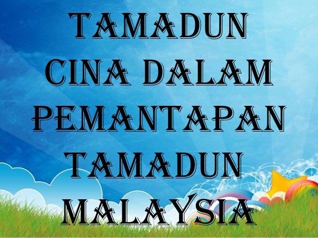 TAMADUN CINA DALAM PEMANTAPAN TAMADUN MALAYSIA