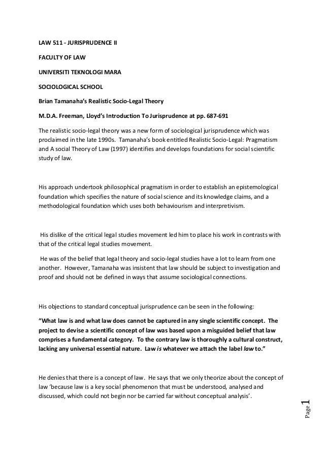 Page1 LAW 511 - JURISPRUDENCE II FACULTY OF LAW UNIVERSITI TEKNOLOGI MARA SOCIOLOGICAL SCHOOL Brian Tamanaha's Realistic S...