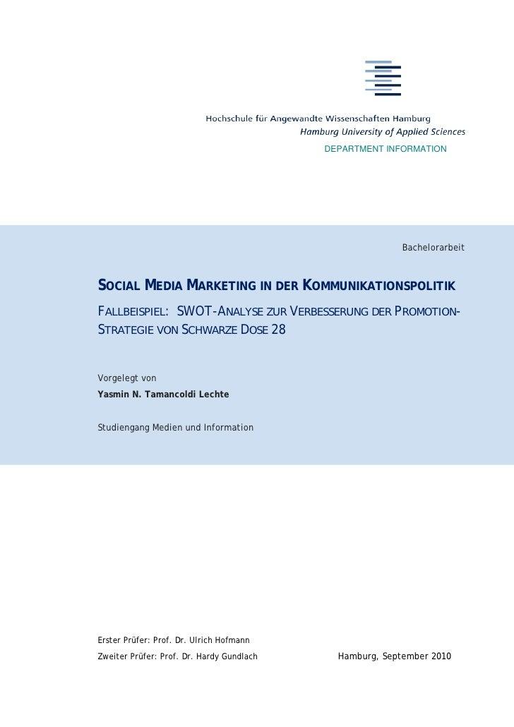 SOCIAL MEDIA MARKETING IN DER KOMMUNIKATIONSPOLITIK FALLBEISPIEL: SWOT-ANALYSE ZUR VERBESSERUNG DER PROMOTION- STRATEGIE VON SCHWARZE DOSE 28