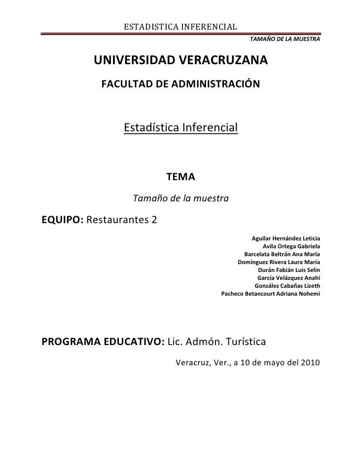 UNIVERSIDAD VERACRUZANA<br />FACULTAD DE ADMINISTRACIÓN<br />Estadística Inferencial<br />TEMA<br />Tamaño de la muestra<b...