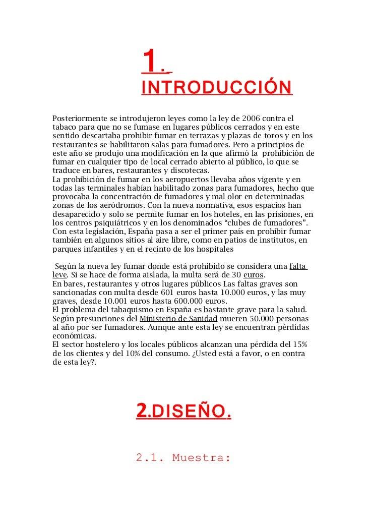 1.                        INTRODUCCIÓNPosteriormente se introdujeron leyes como la ley de 2006 contra eltabaco para que no...