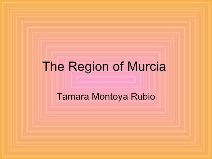 TheRegion ofMurcia  Tamara Montoya Rubio