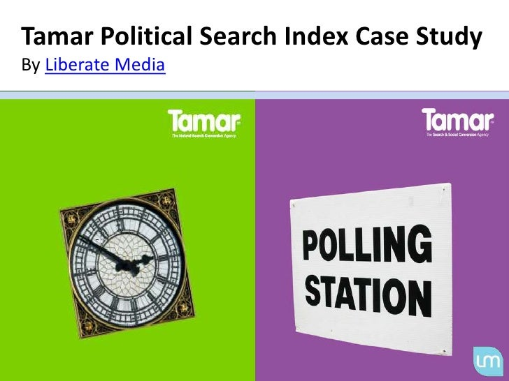Tamar Political Search Index Case Study By Liberate Media <br />