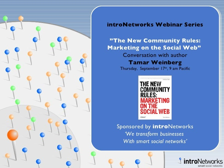 """introNetworks Webinar Series """" The New Community Rules: Marketing on the Social Web""""  Conversation with author Tamar Weinb..."""