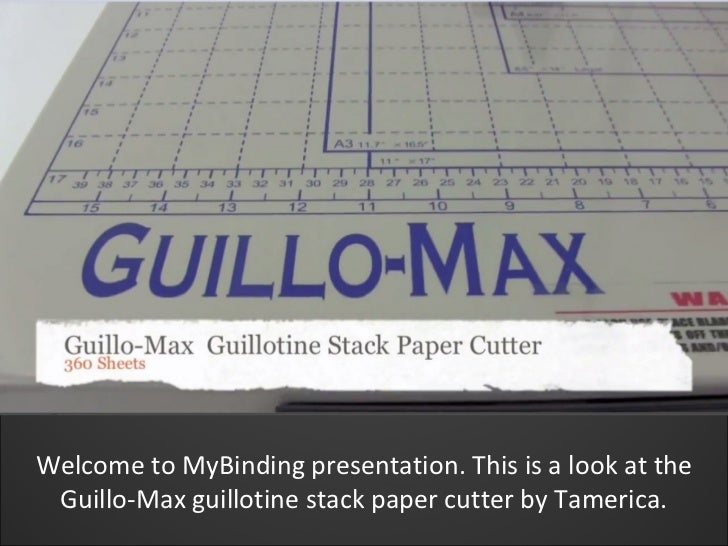 Welcome to MyBinding presentation. This is a look at the Guillo-Max guillotine stack paper cutter by Tamerica.