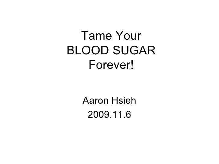Tame Your Blood Sugar Forever   Slideshare