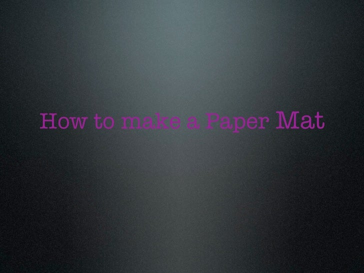 How to make a Paper Mat
