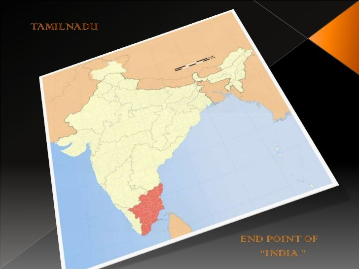 "TAMILNADU<br />END POINT OF <br />       ""INDIA ""<br />"