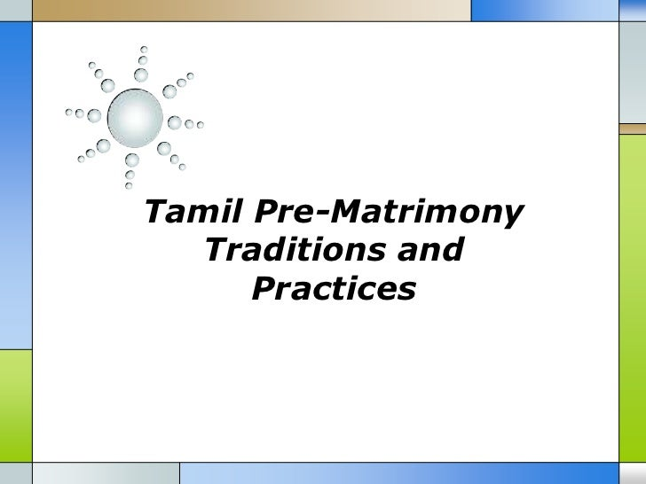 Tamil Pre-Matrimony  Traditions and      Practices