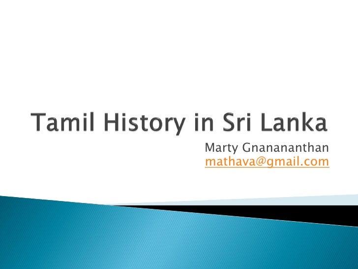 Tamils In Sri Lanka -- by Mathavakrishna(Marty) Gnanananthan