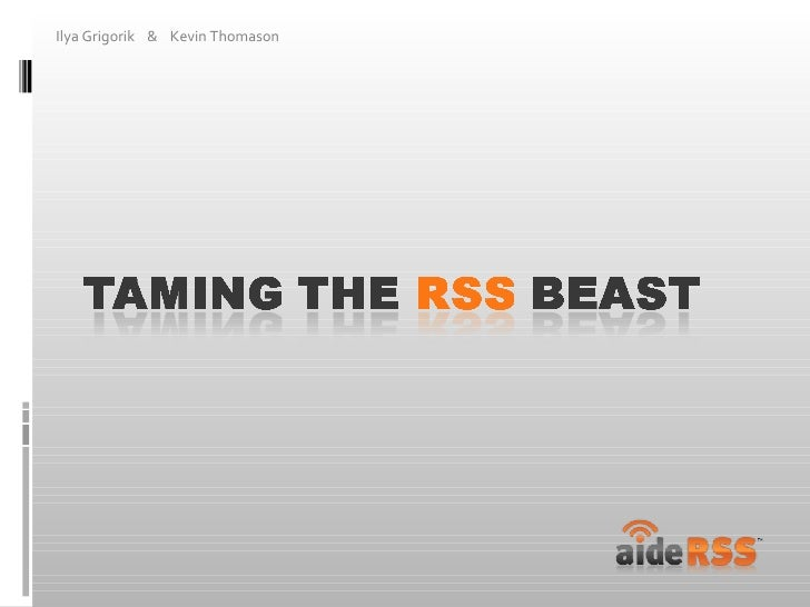 Taming The  RSS  Beast