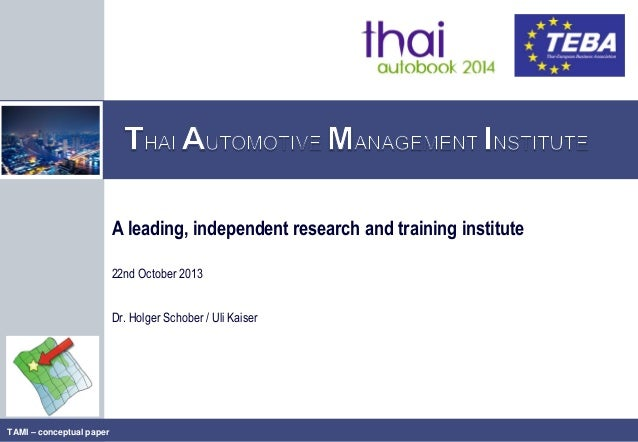 A leading, independent research and training institute 22nd October 2013 Dr. Holger Schober / Uli Kaiser  TAMI – conceptua...