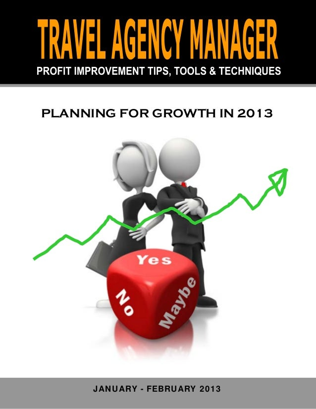 PLANNING FOR GROWTH IN 2013      JANUARY - FEBRUARY 2013