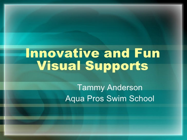 """""""Innovative & Fun Visual Supports"""" by Tammy Anderson- Adapted Aquatics Conference 2012"""