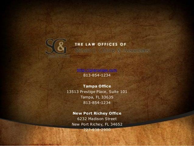 http://glaroslaw.com 813-854-1234 Tampa Office 13513 Prestige Place, Suite 101 Tampa, FL 33635 813-854-1234 New Port Riche...