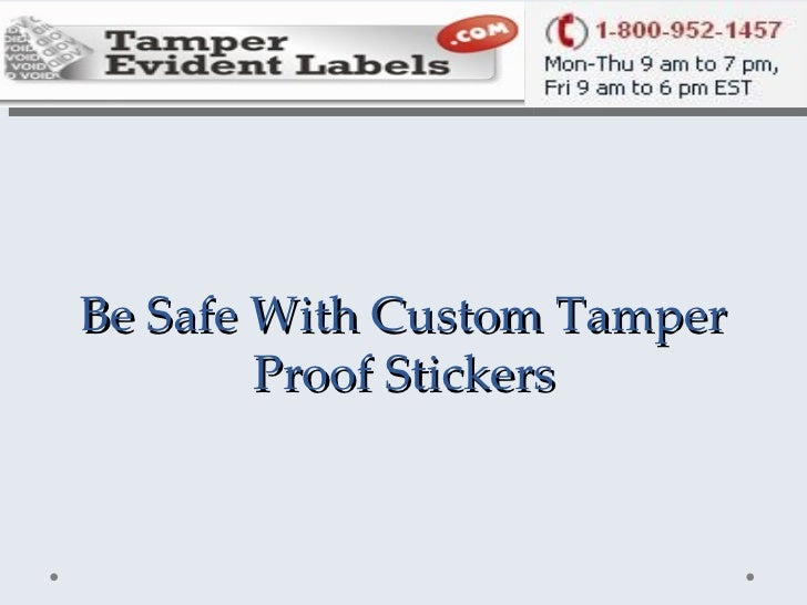 Be Safe With Custom Tamper Proof Stickers