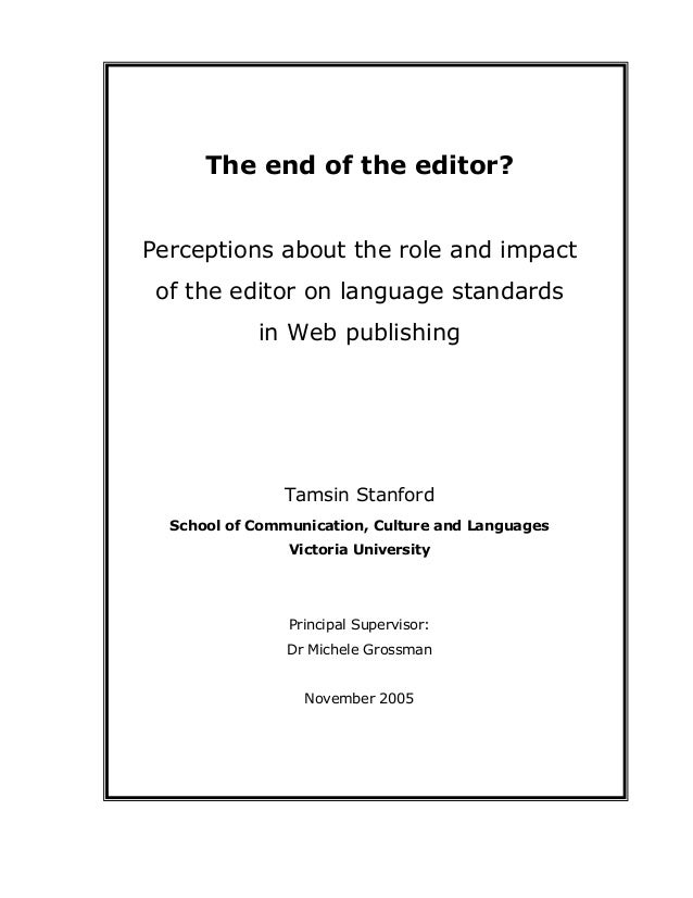 The end of the editor?Perceptions about the role and impactof the editor on language standardsin Web publishingTamsin Stan...