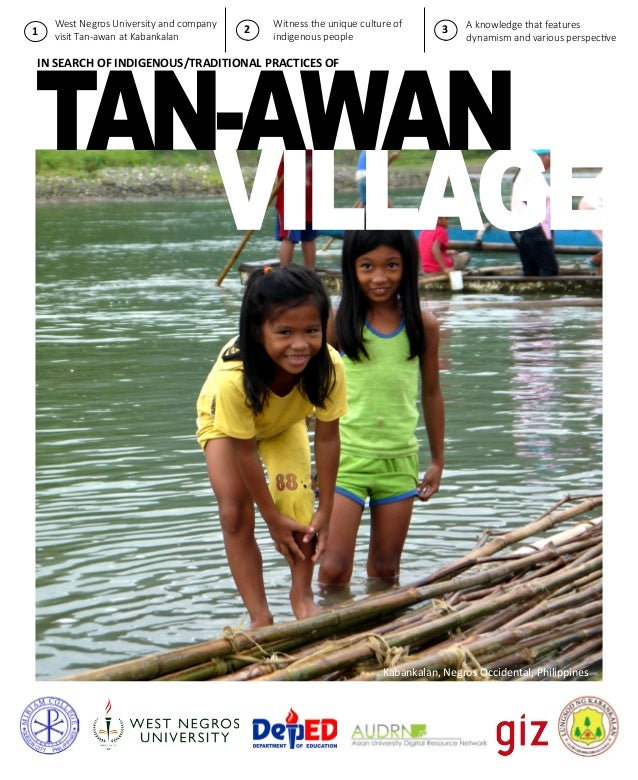 VILLAGE IN SEARCH OF INDIGENOUS/TRADITIONAL PRACTICES OF West Negros University and company visit Tan-awan at Kabankalan T...