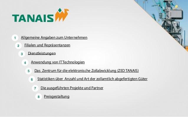 Allgemeine Angaben zum Unternehmen  1  Filialen und Repräsentanzen  2  Dienstleistungen  3  Anwendung von IT Technologien ...