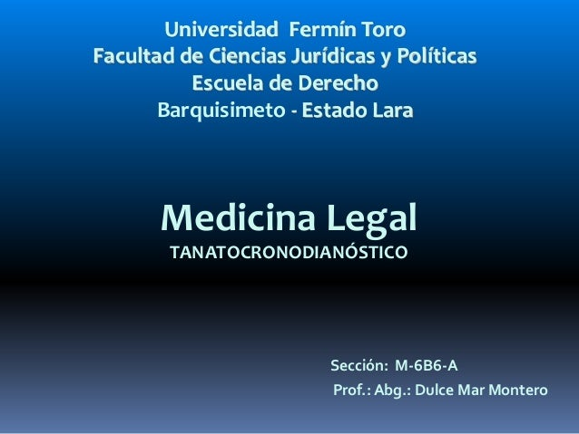 Sección: M-6B6-A Prof.: Abg.: Dulce Mar Montero Universidad Fermín Toro Facultad de Ciencias Jurídicas y Políticas Escuela...