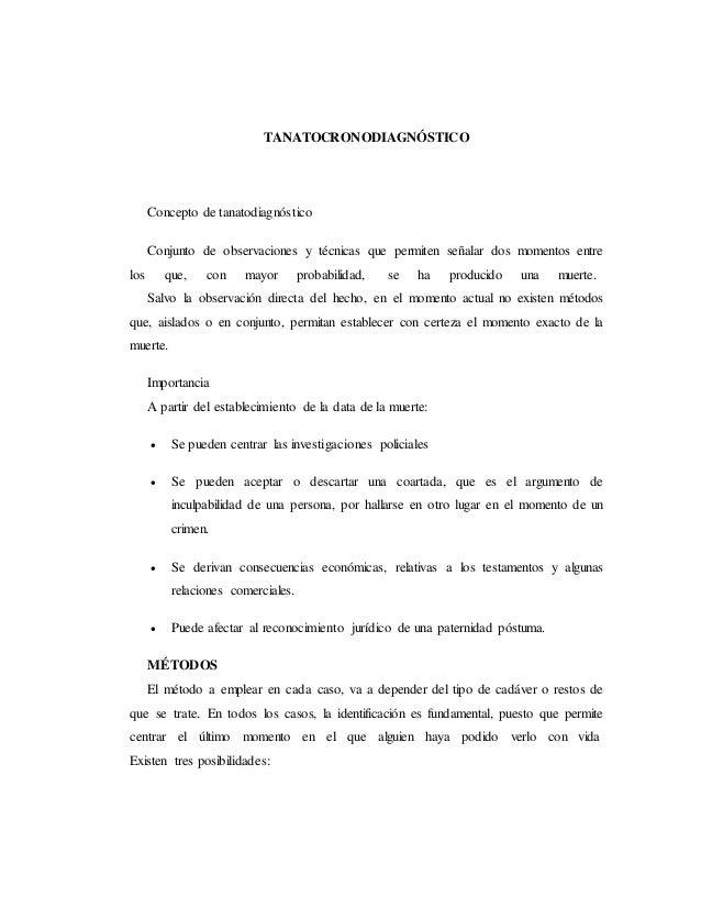 TANATOCRONODIAGNÓSTICO Concepto de tanatodiagnóstico Conjunto de observaciones y técnicas que permiten señalar dos momento...