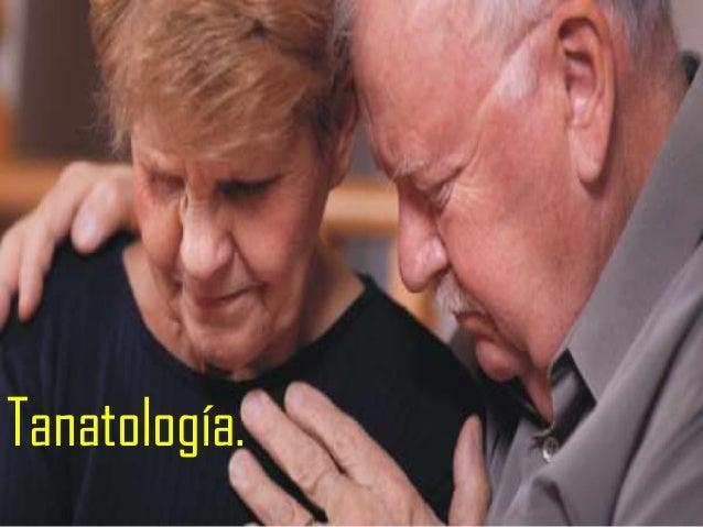 Tanatología.