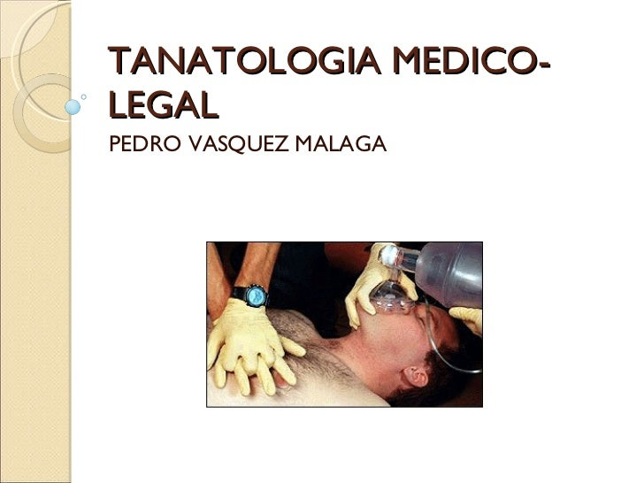Tanatologia Medico Legal