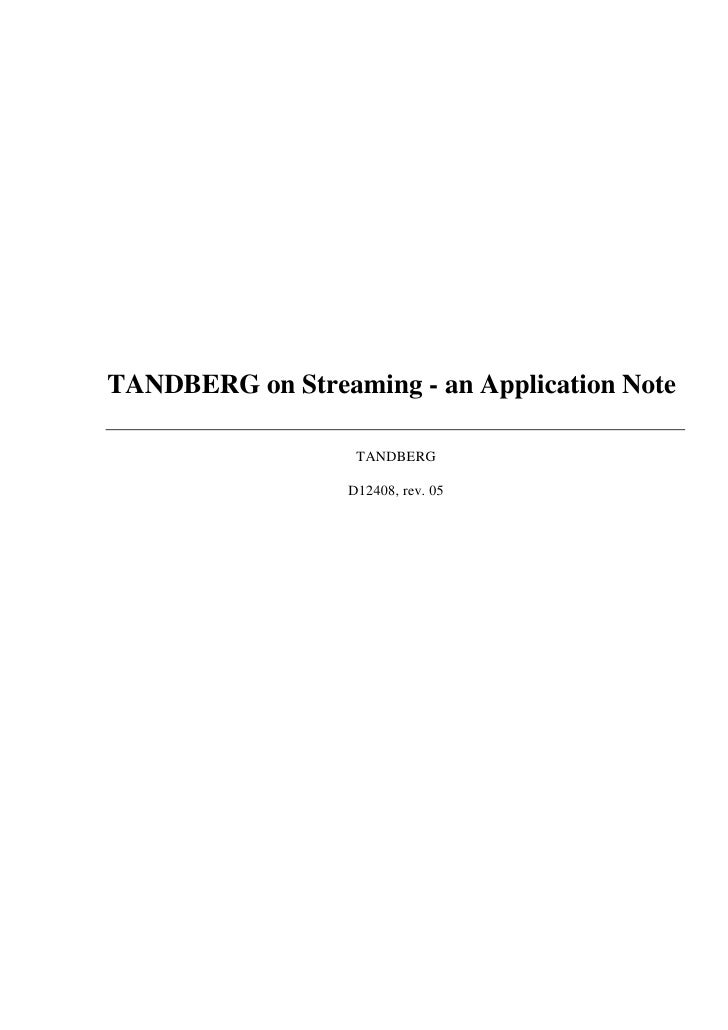 TANDBERG on Streaming - an Application Note                     TANDBERG                    D12408, rev. 05