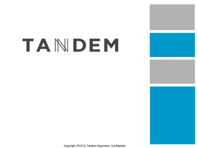 Copyright 2010 © Tandem Expansion. Confidentiel.