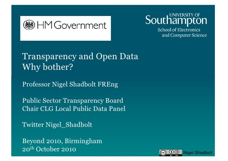 Transparency and Open Data Why bother? Professor Nigel Shadbolt FREng  Public Sector Transparency Board Chair CLG Local Pu...