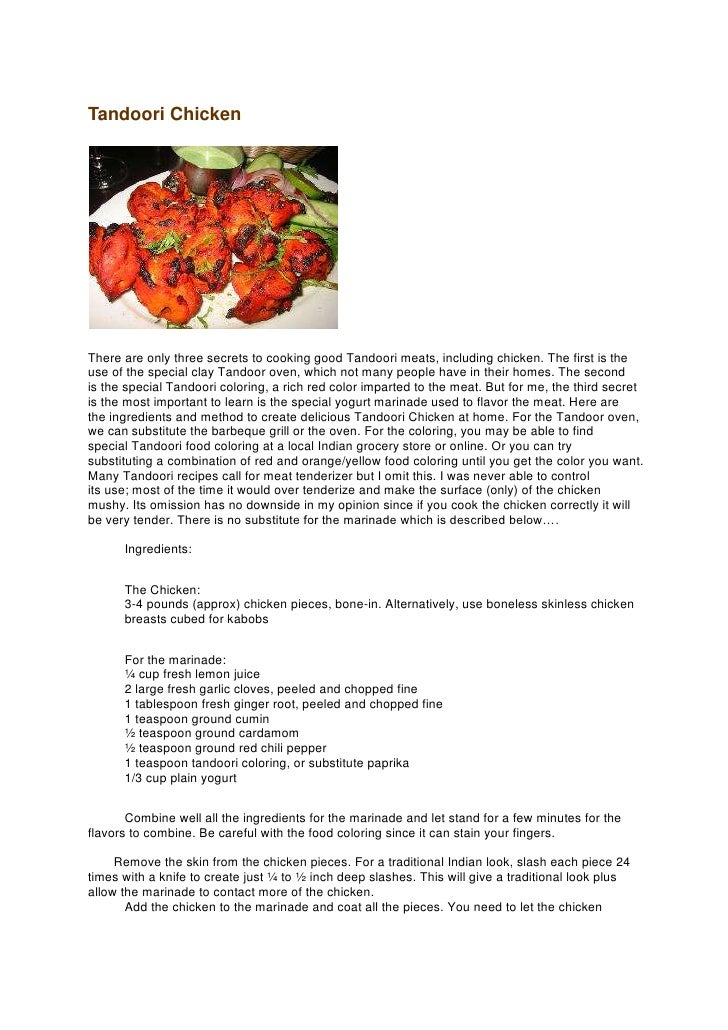 Tandoori Chicken<br />There are only three secrets to cooking good Tandoori meats, including chicken. The first is the use...