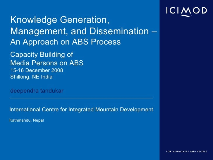 Knowledge Generation, Management, and Dissemination –  An Approach on ABS Process Capacity Building of  Media Persons on A...