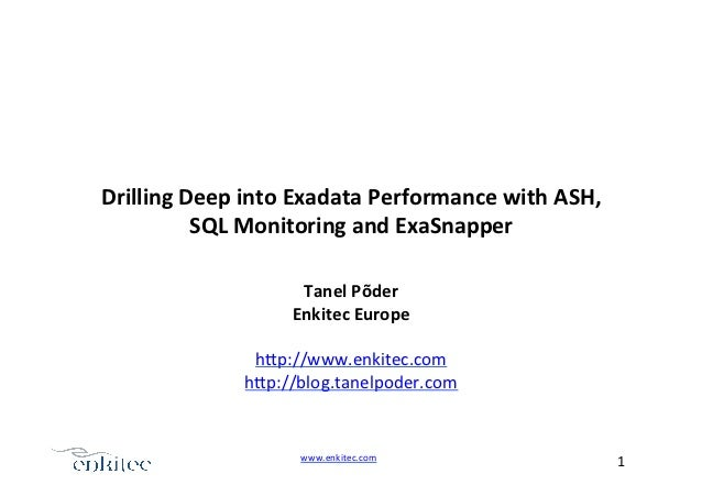 Drilling Deep into Exadata Performance with ASH,              SQL Monitoring and ExaSnapper         ...