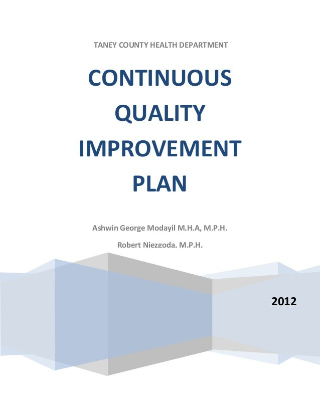 TANEY COUNTY HEALTH DEPARTMENT CONTINUOUS   QUALITYIMPROVEMENT    PLANAshwin George Modayil M.H.A, M.P.H.      Robert Niez...