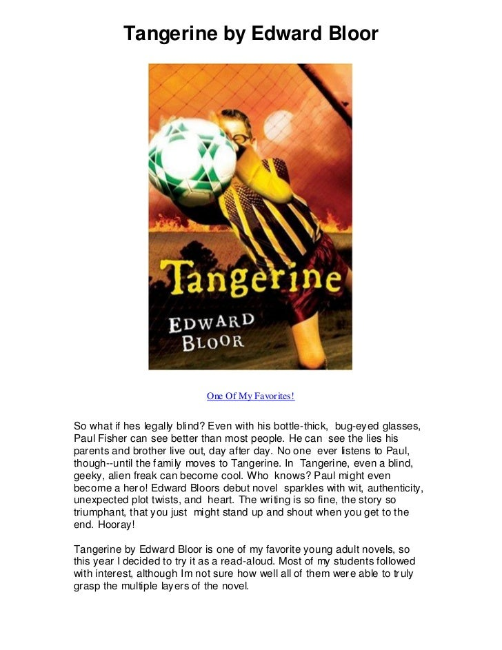 an analysis of edward bloors tangerine Tangerine by edward bloor lesson plans and teaching strategies tangerine discussion guide insights/analysis and 5 discussion questions.