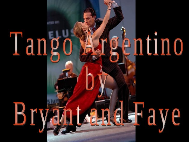 Tango Argentino by Bryant and Faye
