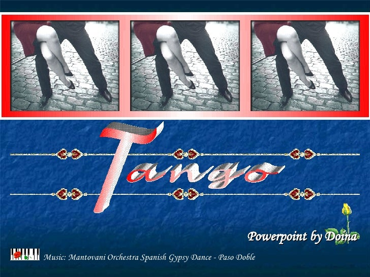 ango T Powerpoint   by Doina Music: Mantovani Orchestra Spanish Gypsy Dance - Paso Doble