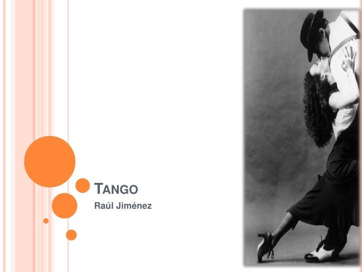 Tango<br />Raúl Jiménez<br />