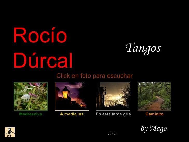 Rocío Dúrcal Madreselva A media luz En esta tarde gris by Mago 7-19-07 Tangos Click en foto para escuchar Caminito