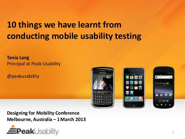 10 things we have learnt fromconducting mobile usability testingTania LangPrincipal at Peak Usability@peakusabilityDesigni...