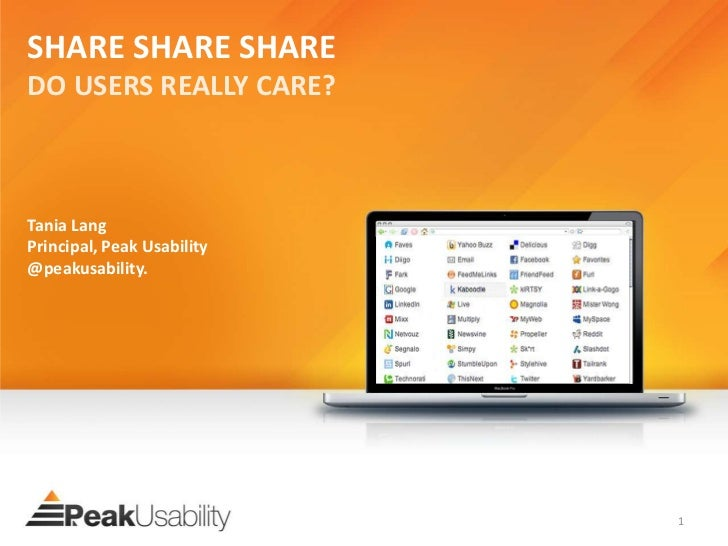 SHARE SHARE SHAREDO USERS REALLY CARE?Tania LangPrincipal, Peak Usability@peakusability.                            1