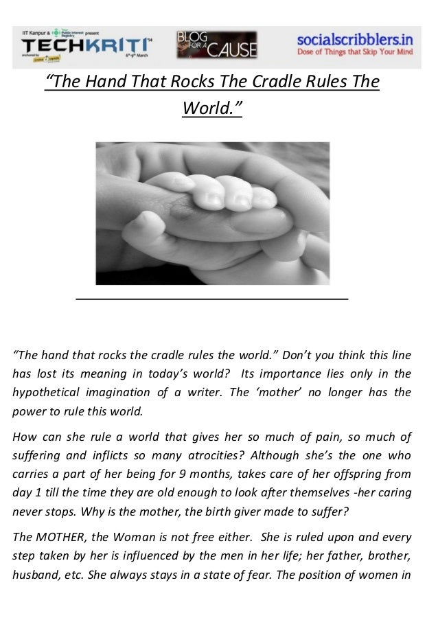 """The Hand That Rocks The Cradle Rules The World.""  ""The hand that rocks the cradle rules the world."" Don't you think this ..."