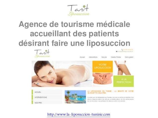 Agence de tourisme médicale accueillant des patients désirant faire une liposuccion en Tunisie http://www.la-liposuccion-t...