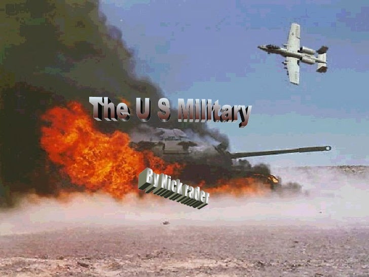 The U S Military By Nick rader